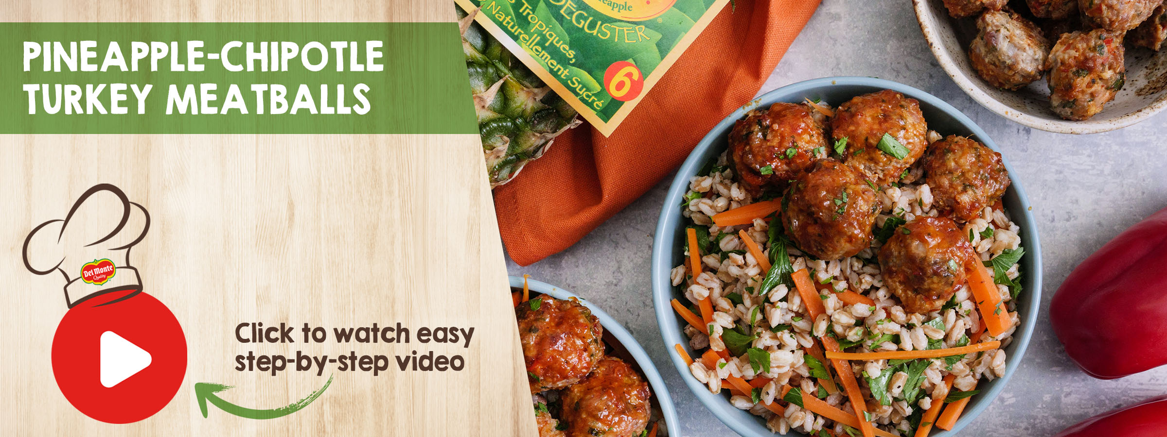 Homepage-Banner_Try-Our-Recipes_Pineapple-Chipotle-Turkey-Meatballs